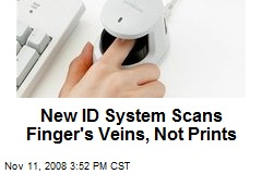 New ID System Scans Finger's Veins, Not Prints