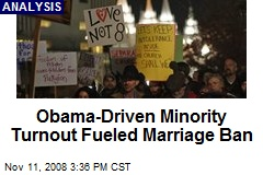 Obama-Driven Minority Turnout Fueled Marriage Ban
