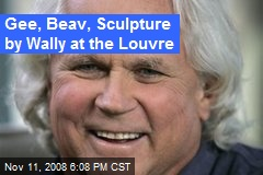 Gee, Beav, Sculpture by Wally at the Louvre