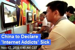 China to Declare 'Internet Addicts' Sick