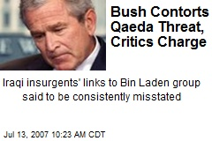 Bush Contorts Qaeda Threat, Critics Charge