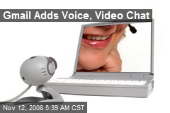 Gmail Adds Voice, Video Chat