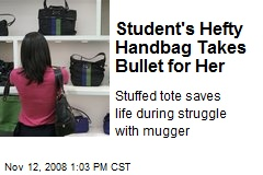 Student's Hefty Handbag Takes Bullet for Her