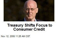 Treasury Shifts Focus to Consumer Credit
