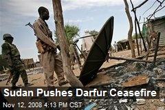 Sudan Pushes Darfur Ceasefire