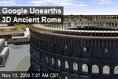 Google Unearths 3D Ancient Rome