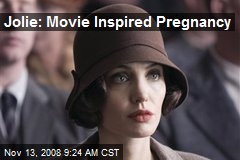 Jolie: Movie Inspired Pregnancy