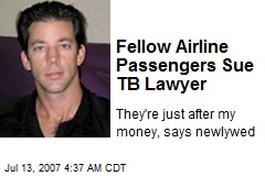 Fellow Airline Passengers Sue TB Lawyer