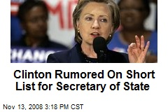 Clinton Rumored On Short List for Secretary of State