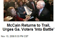 McCain Returns to Trail, Urges Ga. Voters 'Into Battle'