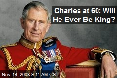 Charles at 60: Will He Ever Be King?