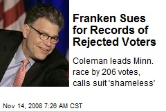 Franken Sues for Records of Rejected Voters