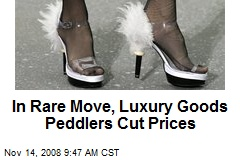 In Rare Move, Luxury Goods Peddlers Cut Prices