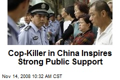 Cop-Killer in China Inspires Strong Public Support