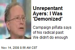 Unrepentant Ayers: I Was 'Demonized'