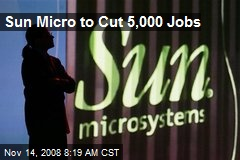 Sun Micro to Cut 5,000 Jobs