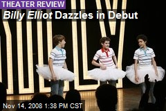 Billy Elliot Dazzles in Debut