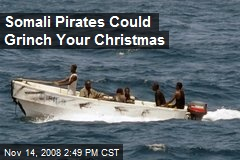 Somali Pirates Could Grinch Your Christmas