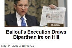Bailout's Execution Draws Bipartisan Ire on Hill