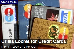 Crisis Looms for Credit Cards