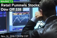 Retail Pummels Stocks; Dow Off 338