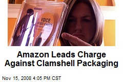 Amazon Leads Charge Against Clamshell Packaging