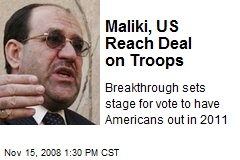 Maliki, US Reach Deal on Troops