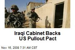 Iraqi Cabinet Backs US Pullout Pact