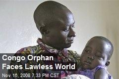 Congo Orphan Faces Lawless World