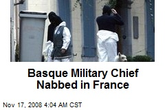 Basque Military Chief Nabbed in France
