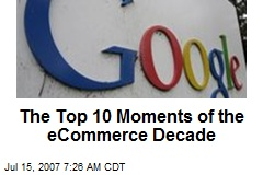 The Top 10 Moments of the eCommerce Decade