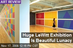 Huge LeWitt Exhibition Is Beautiful Lunacy