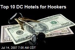 Top 10 DC Hotels for Hookers