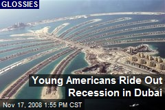 Young Americans Ride Out Recession in Dubai