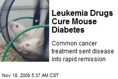 Leukemia Drugs Cure Mouse Diabetes