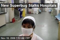 New Superbug Stalks Hospitals