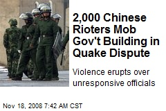 2,000 Chinese Rioters Mob Gov't Building in Quake Dispute