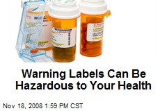 Warning Labels Can Be Hazardous to Your Health