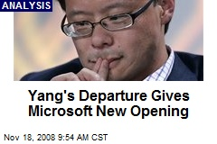 Yang's Departure Gives Microsoft New Opening