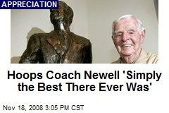 Hoops Coach Newell 'Simply the Best There Ever Was'