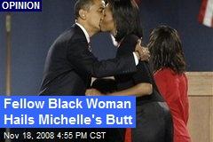 Fellow Black Woman Hails Michelle's Butt