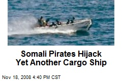 Somali Pirates Hijack Yet Another Cargo Ship