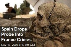 Spain Drops Probe Into Franco Crimes