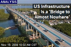 US Infrastructure Is a 'Bridge to Almost Nowhere'