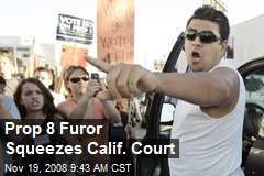 Prop 8 Furor Squeezes Calif. Court