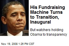 His Fundraising Machine Turns to Transition, Inaugural