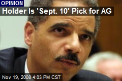 Holder Is 'Sept. 10' Pick for AG