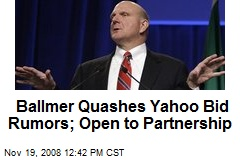 Ballmer Quashes Yahoo Bid Rumors; Open to Partnership
