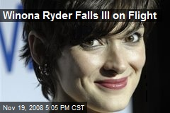 Winona Ryder Falls Ill on Flight