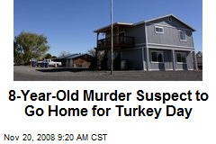 8-Year-Old Murder Suspect to Go Home for Turkey Day